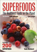 Superfoods: The Healthiest Foods on the Planet by Tonia Reinhard