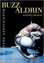 Magnificent Desolation: The Long Journey Home from the Moon by Buzz Aldrin with Ken Abraham