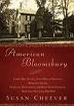 American Bloomsbury: Louisa May Alcott, Ralph Waldo Emerson, Margaret Fuller, Nathaniel Hawthorne, and Henry Davi Thoreau: Their Lives, Their Loves, Their Work