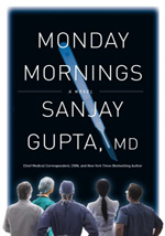 Monday Mornings by Sanjay Gupta, MD