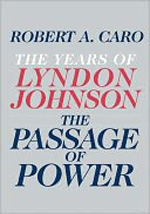 The Passage of Power: The Years of Lyndon Johnson by Robert A. Caro