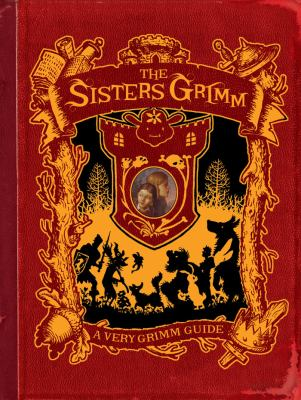 A Very Grim Guide: Inside the world of the Sisters Grimm, Everafters, Ferryport landing and everything in between