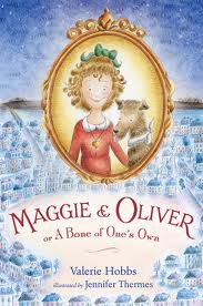 Maggie and Oliver or a bone of one's own by Valerie Hobbs
