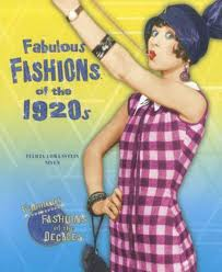 Fabulous Fashions of the 1920's by Felicia Low Niven