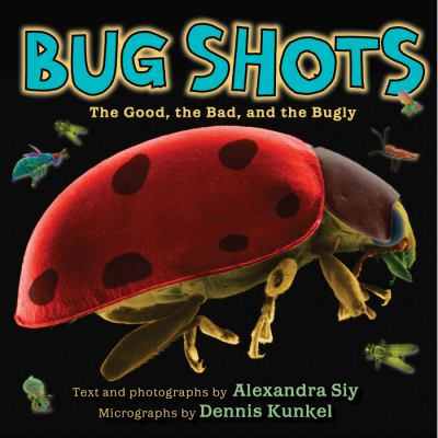 Bug shots: the good, the bad and the bugly