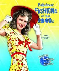 Fabulous Fashions of the 1940's by Felicia Low Niven