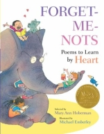 Forget me nots: Poems to learn by heart ed. Mary Anne Hoberman