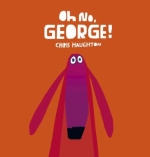 Oh no George by Chris Haughton