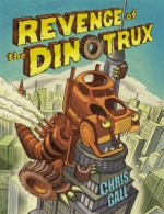 Revenge of the Dino Trux by Chris Gall