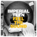 Feel the Sound by Imperial Teen