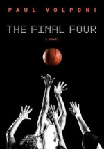 Final 4 by Paul Volponi