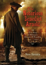 The Notorious Benedict Arnold: A True Story of … by Steve Sheinkin