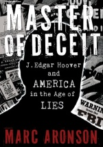 J. Edgar Hoover and America in the Age of Lies